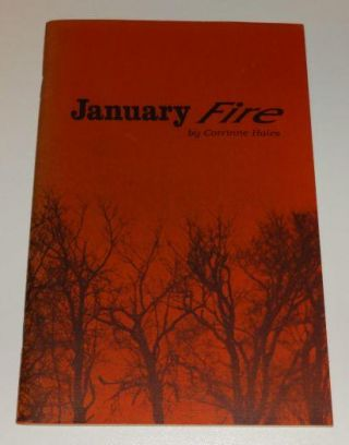 JANUARY FIRE. Corrinne Hales.