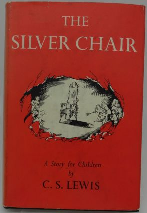 THE SILVER CHAIR. C. S. Lewis