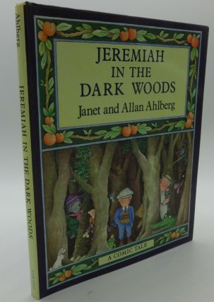 JEREMIAH IN THE DARK WOODS. Janet, Allan Ahlberg