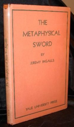 THE METAPHYSICAL SWORD. Jeremy Ingalls.