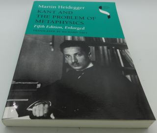 KANT AND THE PROBLEM OF METAPHYSICS. Martin Heidegger