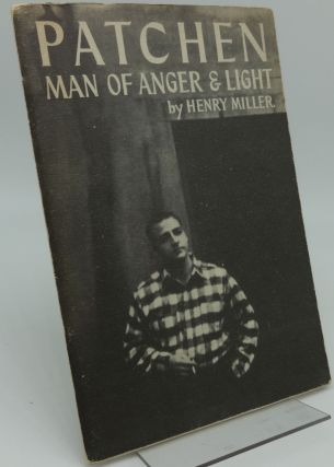 PATCHEN: MAN OF ANGER & LIGHT - A LETTER TO GOD. Henry Miller, Kenneth Patchen.
