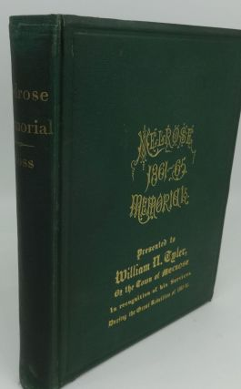 THE MELROSE MEMORIAL: THE ANNALS OF MELROSE COUNTY OF MIDDLESEX, MA. IN THE GREAT REBELLION OF...