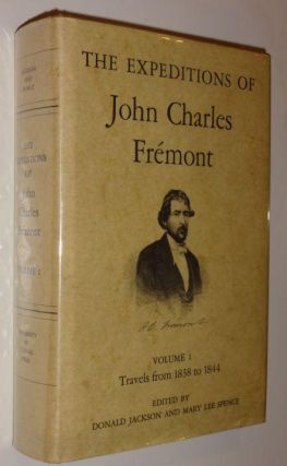 THE EXPEDITONS OF JOHN CHARLES FREMONT Volume one Travels from 1838 to 1844. Donald Jackson, Mary Lee Spence.