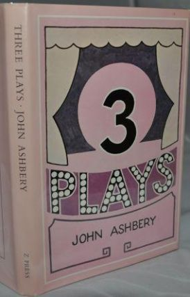 Three Plays. John Ashbery