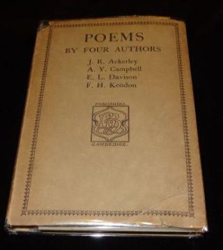 POEMS BY FOUR AUTHORS. J. R. Ackerley, A. Y. Campbell, E. L. Davison, F. H. Kendon.