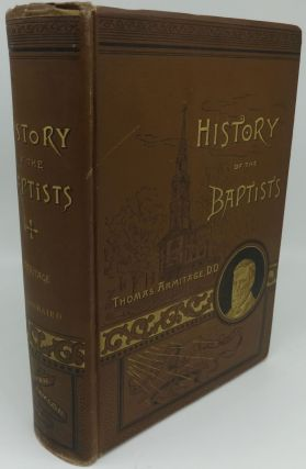 HISTORY OF THE BAPTISTS; TRACED BY THEIR VITAL PRINCIPLES AND PRACTICES, FROM THE TIME OF OUR...