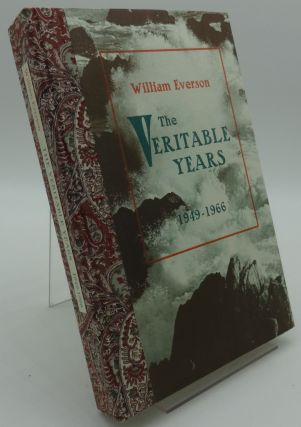 THE VERITABLE YEARS 1949-1966 (SIGNED). William Everson.