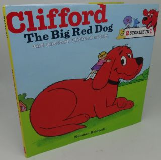 CLIFFORD THE BIG RED DOG AND ANOTHER CLIFFORD STORY (2 STORIES IN 1). Norman Bridwell
