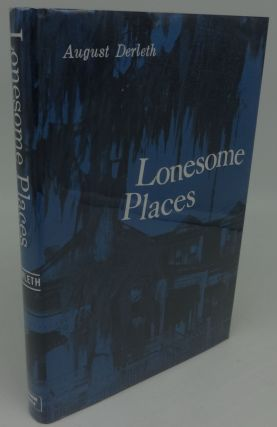 LONESOME PLACES. August Derleth