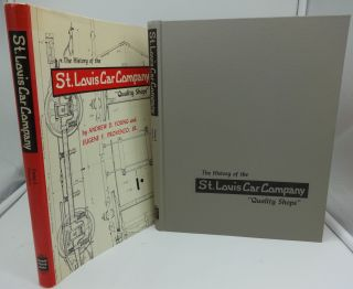 "THE HISTORY OF THE ST. LOUIS CAR COMPANY ""Quality Shops"" Andrew D. Young, Eugene F. Provenzo Jr"