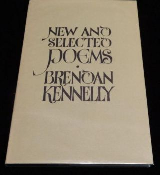 NEW AND SELECTED POEMS. Brendan Kennelly