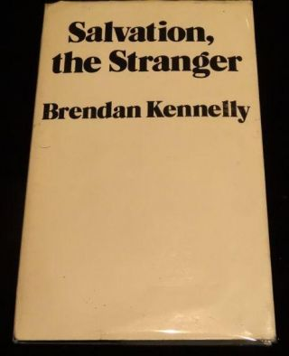 SALVATION, THE STRANGER. Brendan Kennelly