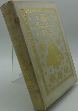 VICTORIAN SONGS Lyrics of the Affections and Nature (Deluxe Edition). Collected, Edmund D. Garrett