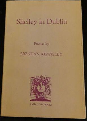 SHELLEY IN DUBLIN. Brendan Kennelly