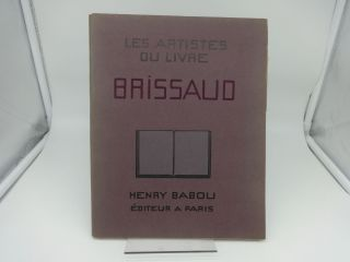 LES ARTISTES DU LIVRE BRISSAUD (THE ARTISTS OF THE BOOK BRISSAUD). Jean Dulac, Henri Babou.