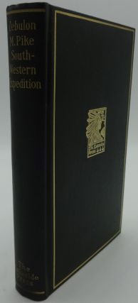 THE SOUTHWESTERN EXPEDITION OF ZEBULON M. PIKE. Milo M. Quaife