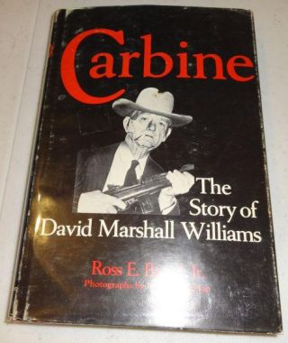 Carbine: The Story of David Marshall Williams. Ross E. Beard
