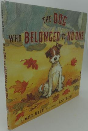 THE DOG WHO BELONGED TO NO ONE. Amy Hest