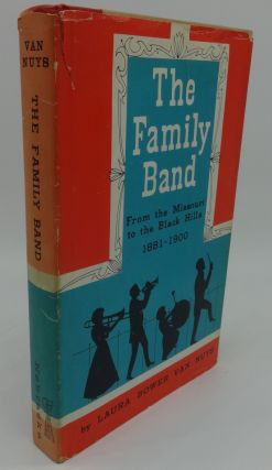 THE FAMILY BAND; From the Missouri to the Black Hills 1818-1900. Laura Bower Van Nuys.