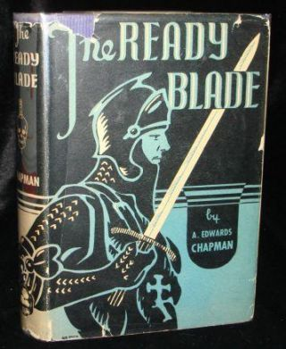 THE READY BLADE. A. Edwards Chapman.