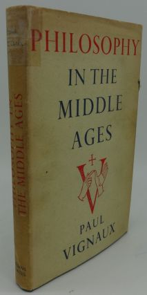 PHILOSOPHY IN THE MIDDLE AGES. Paul Vignaux.