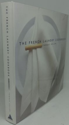 THE FRENCH LAUNDRY COOKBOOK. Thomas Keller