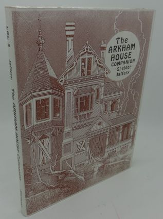 THE ARKHAM HOUSE COMPANION: FIFTY YEARS OF ARKHAM HOUSE A BIBLIOGRAPHICAL HISTORY AND...