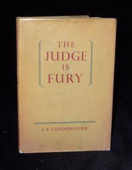 THE JUDGE IS FURY. J. V. Cunningham.