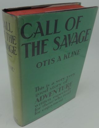 CALL OF THE SAVAGE. Otis A. Kline