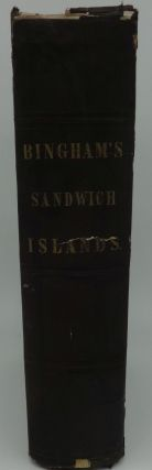 A RESIDENCE OF TWENTY-ONE YEARS IN THE SANDWICH ISLANDS; OR THE CIVIL, RELIGIOUS, AND POLITICAL HISTORY OF THOSE ISLANDS